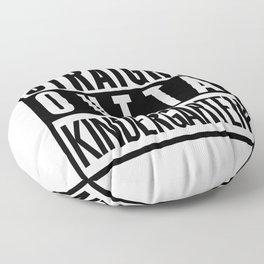 STRAIGHT OUTTA KINDERGARTEN Floor Pillow