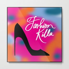 Fashion Killa Metal Print