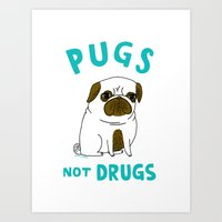 pugs Art Prints featuring Pugs Not Drugs by gemma correll