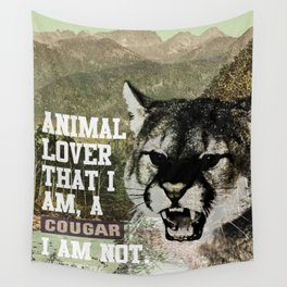 Animal Lover? Yes. Cougar? No. Wall Tapestry