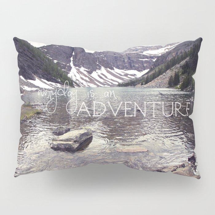 Everyday is an Adventure Pillow Sham