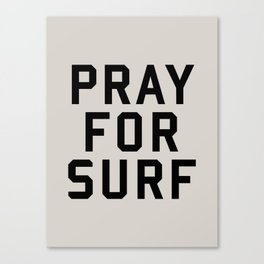 Pray For Surf Canvas Print