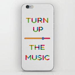 Turn Up The Music iPhone Skin