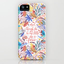 And though she be but little she is fierce. Tropical Foliage Pattern (TFP1) iPhone Case