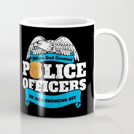 God Created Police Officers Showing Off Coffee Mug