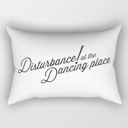 Disturbance at the Dancing Place Rectangular Pillow