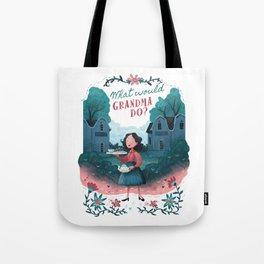 What Would Grandma Do? Tote Bag