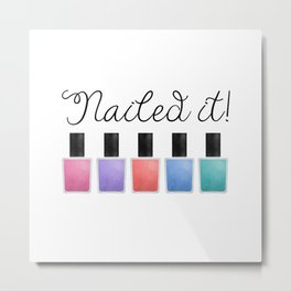 Nailed It Metal Print