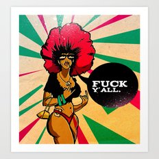F*** y'all (Independant woman) ! Art Print