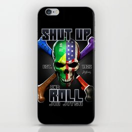 Shut Up and Roll iPhone Skin