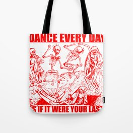 Dance Every Day Tote Bag