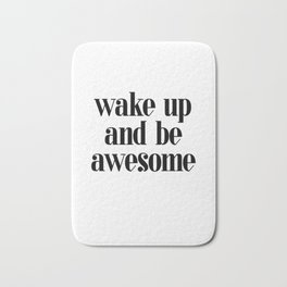 Wake up and be Awesome - Quote Bath Mat