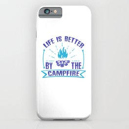Life Is Better By The Campfire pb iPhone Case