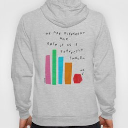 We Are Perfectly Enough - Self Love Mental Health Awareness Quotes Colorful Positive Illustration Hoody