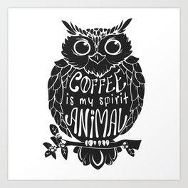 Coffee is My Spirit Animal - Owl Art Print