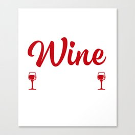 Cool Gift For Workout And Wine Lover. Canvas Print