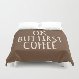 OK BUT FIRST COFFEE (Brown) Duvet Cover