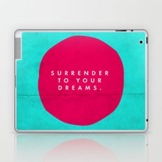 Surrender to your dreams. Laptop & iPad Skin