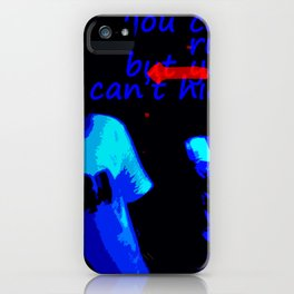 You can run, but you can't hide iPhone Case