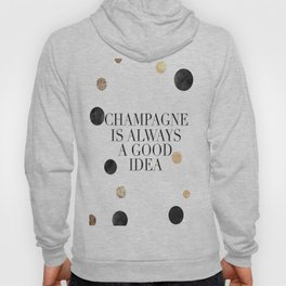 BUT FIRST CHAMPAGNE, Champagne Is Always A Good idea,Drink Sign,Bar Decor,Wedding Quote,Celebrate Li Hoody