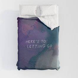 Here's To Letting Go Duvet Cover