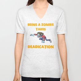 Being A Zombie Takes Deadication Funny Halloween Zombie Shirt Unisex V-Neck