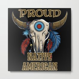 Proud Native American Metal Print