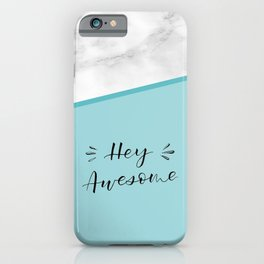 Hey Awesome iPhone Case