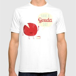 Have a Gouda Day T-shirt