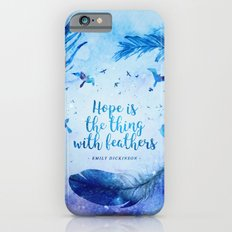 Hope is the thing with feathers Slim Case iPhone 6s