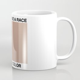 Never Judge A Race By Its Color Coffee Mug