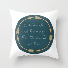 Eat, Drink, and Be Merry Throw Pillow