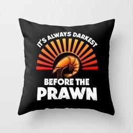Funny Motivational Quote Shrimp/Pawn Pun Throw Pillow