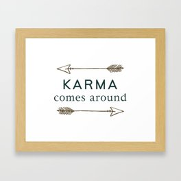 Karma Comes Around Framed Art Print