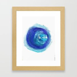 Be Calm, Be Calm Framed Art Print