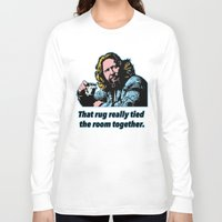 the big lebowski Long Sleeve T-shirts featuring Big Lebowski Quote 3 by Guido prussia