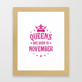 Queens are born in November Framed Art Print