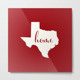 Texas is Home - White on Red Metal Print
