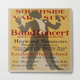 Vintage poster - Southside Varsity Band Concert Metal Print