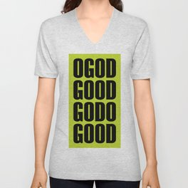 O God Good Go Do Good Unisex V-Neck