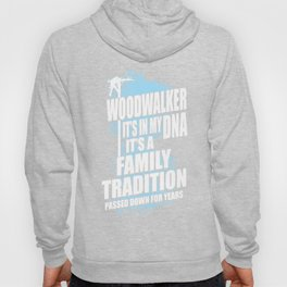 woodwalker it is in my it is a dna family tradition passed down for years lineman father Hoody