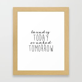 Printable Art Laundry Today Or Naked Tomorrow Sign Laundry Room Print, Print Funny, Black and White Framed Art Print