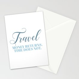 Travel - Money returns Time does not. Stationery Cards