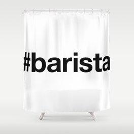 BARISTA Shower Curtain