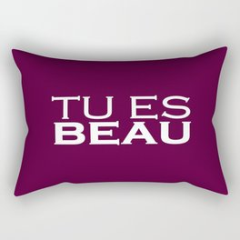 Tu es Beau (You are Beautiful) Rectangular Pillow