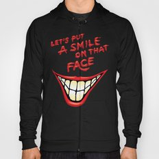 Let's Put A Smile On That Face Hoody
