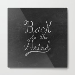 Back to the Grind Metal Print