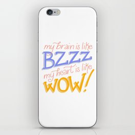 My brain is like BZZ, my heart is like WOW (Be More Chill) iPhone Skin