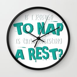 Resisting A Rest Dreamer and Funny Gift Wall Clock