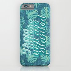 Grow where you are planted Slim Case iPhone 6s
